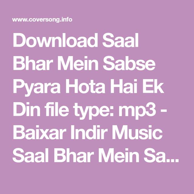 Download Saal Bhar Mein Sabse Pyara Hota Hai Ek Din File Type Mp3 Baixar Indir Music Saal Bhar Mein Sabse Pyara Hota Hai Ek With Images Mp3 Song Download Mp3