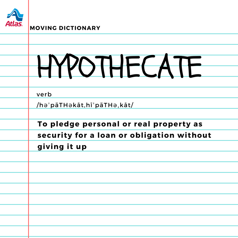 This Week S Wordoftheweek Is Hypothecate Find The Definitions Of Everything From Abnormal Sale To Zoning In This Easy Moving Tips Moving Moving Company