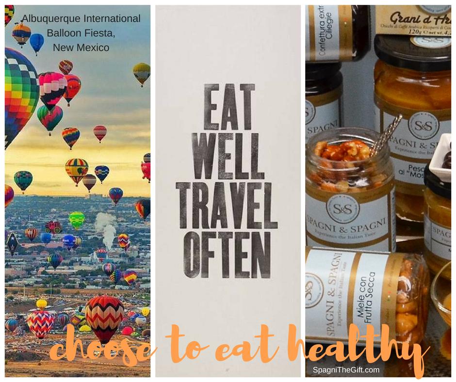 "EAT WELL AND TRAVEL OFTEN ""Destination 1"" SpagniTheGift.com #albuquerqueinternationalballoonfiesta #travel #italianstyle"