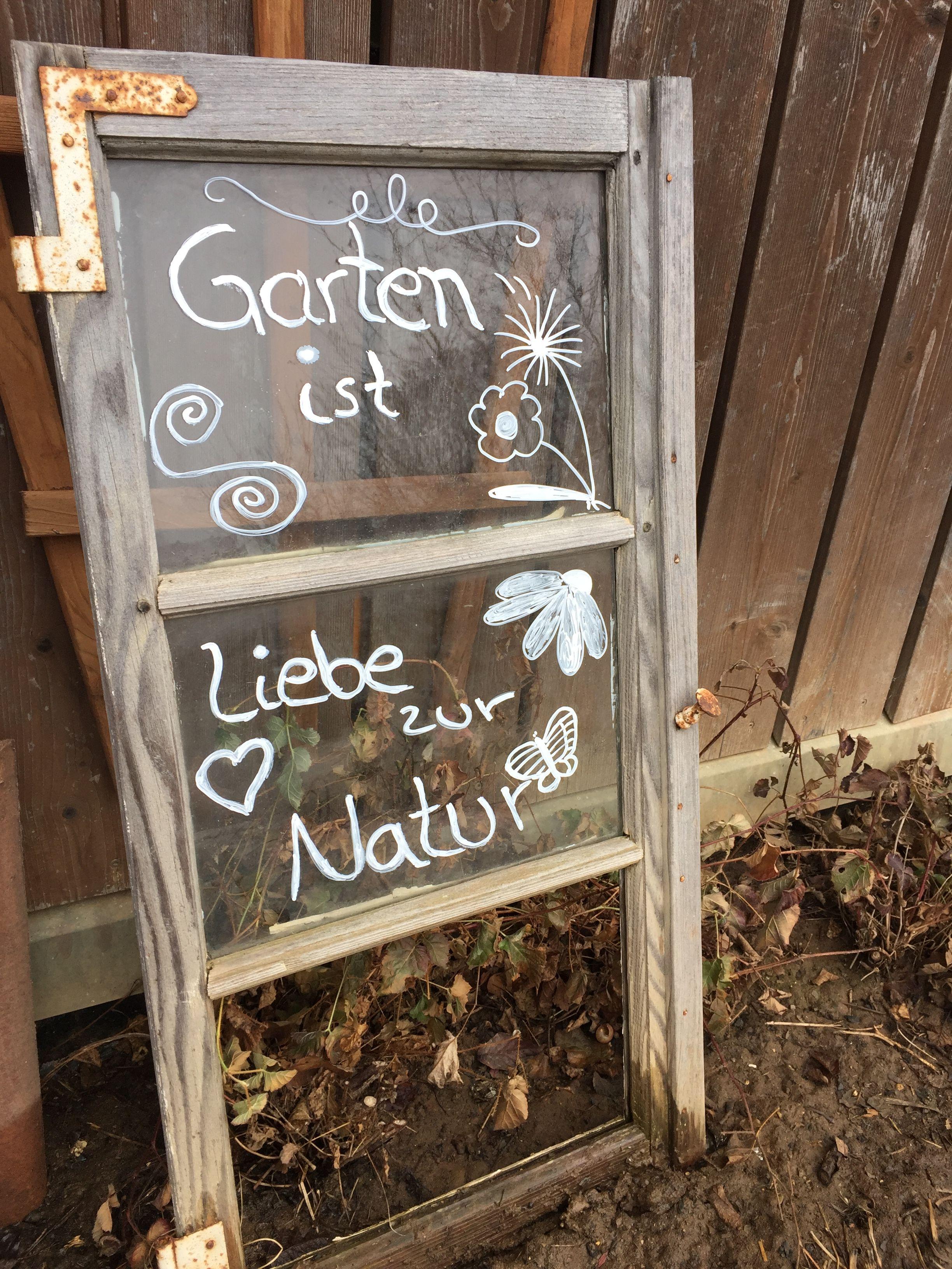 Garten Ist Liebe Zur Natur Garten Fenster Kreide Alte Fenster Dekorieren Spruche Garten Fenster Dekor