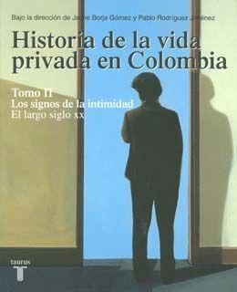 histroia de la vida privada en colombia -