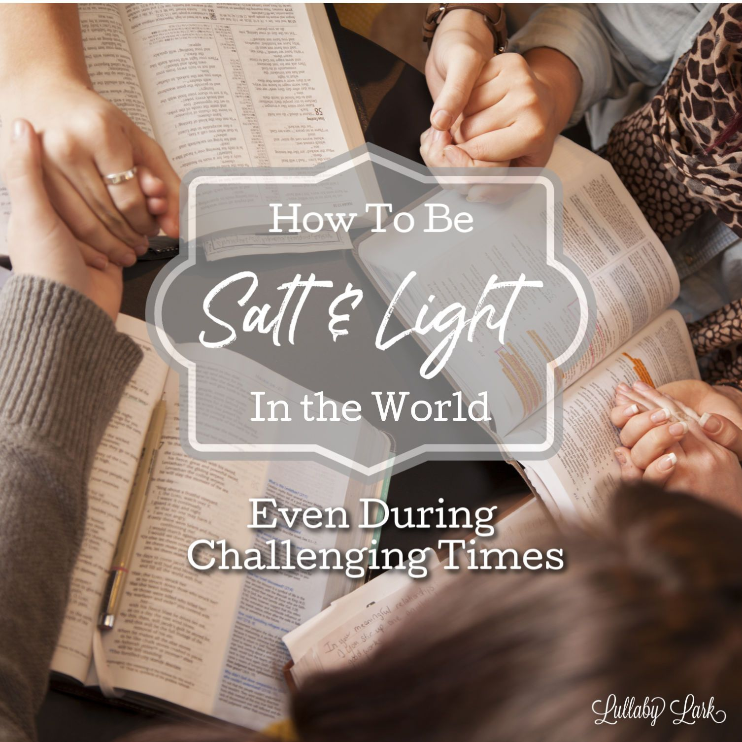 How To Be Salt And Light In The World Even During