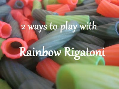 Playing to Learn: 2 Ways to Play with Rainbow Rigatoni