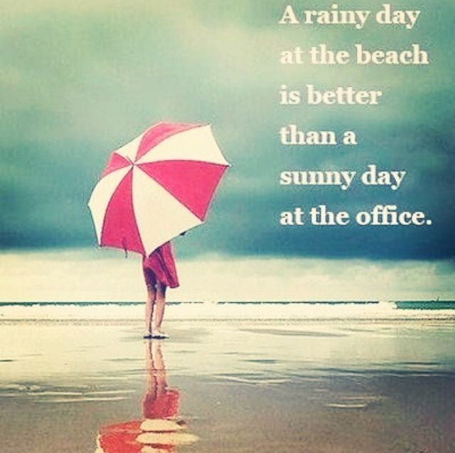 A Rainy Day At The Beach Life Quotes Beach Day Better Office Sunny Instagram Instagram Pictures Instagram G Beach Life Quotes Fort Myers Beach I Love The Beach
