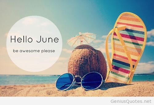 Hello June First Summer Month Tumblr