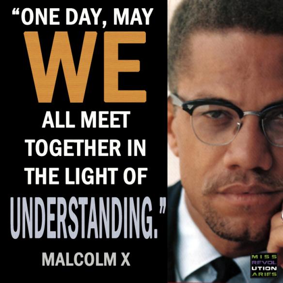MalcolmX born May 19, 1925 ... in memoriam