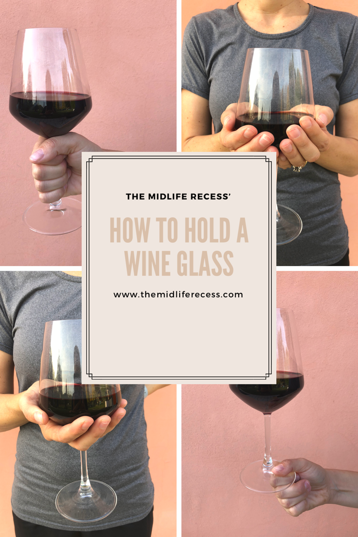 How To Hold A Wine Glass Wine Glass Wine Glass