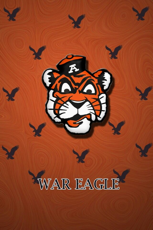 Sick Phone Background Wareagle War Eagle War Eagle Auburn Auburn Tigers Football