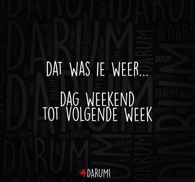 dat was ie weer.... dag weekend tot volgende week #darum