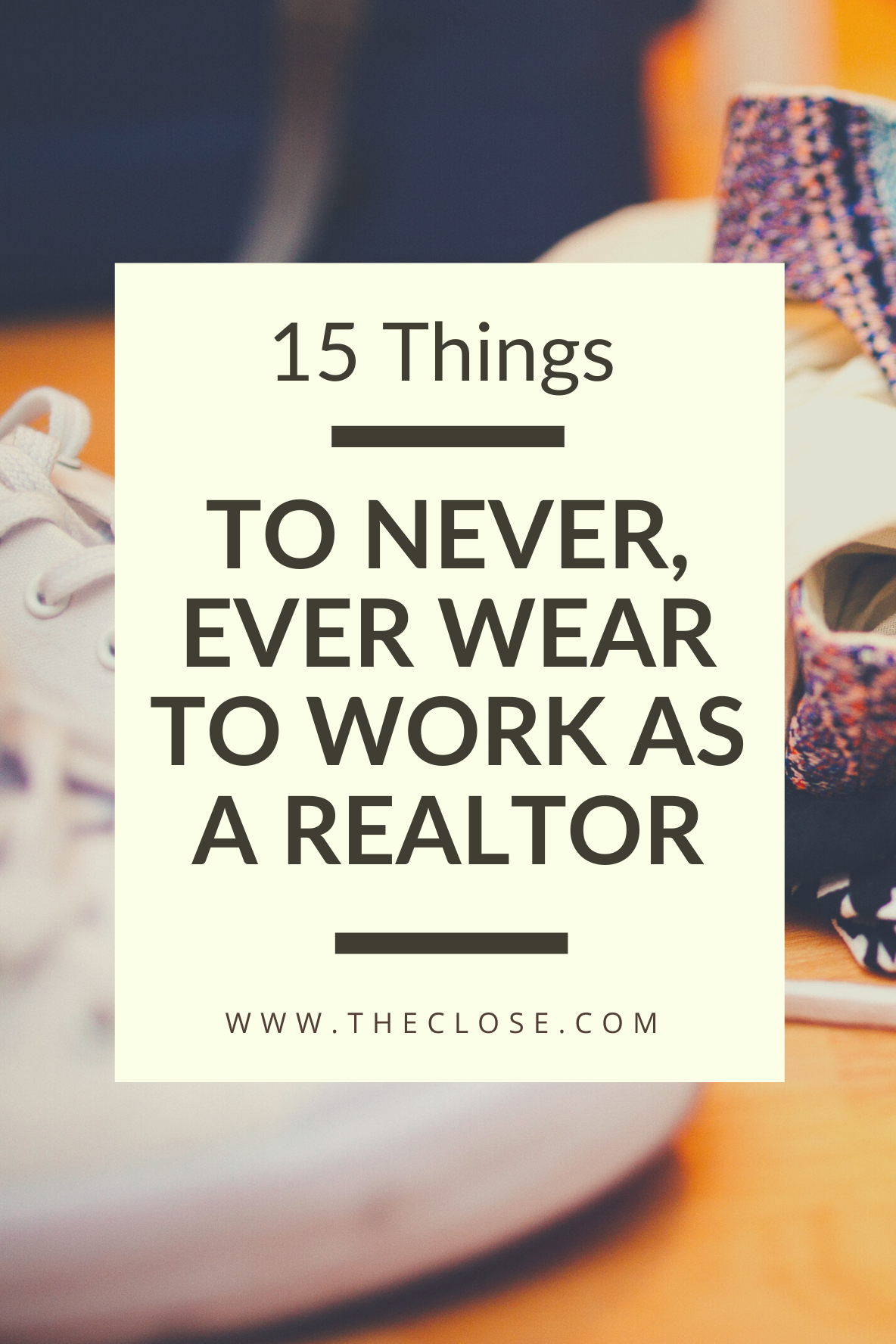 15 Things to Never, Ever Wear to Work as a Realtor