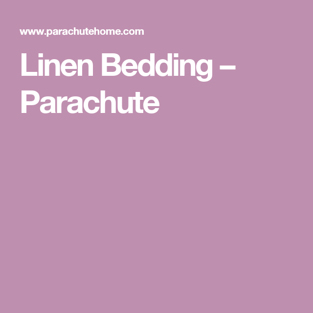 Linen Bedding – Parachute