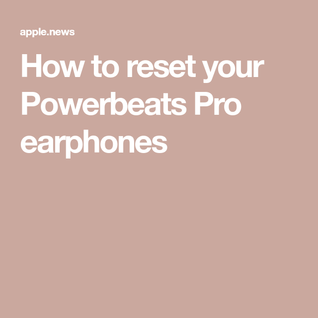 How To Reset Your Powerbeats Pro Earphones 9to5mac Earphone Pro Reset