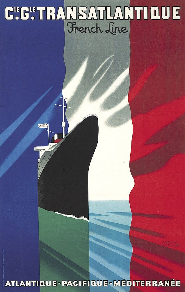 "PAUL COLIN (1892-1986) Size: 24 5/8 x 39 3/8 in./62.5 x 100 cm Éditions ""Transatlantique"" ""Colin realized at least three posters for the General Transatlantic Company, known throughout the entire world by the name 'French Line.' Here, the somber ship cleaving the shimmering waters is seen sailing through a transparent drape consisting of the French colors, a delightful way to remind [the viewer] of the nationality of this transport company"" (Colin Affichiste, p. 132)."