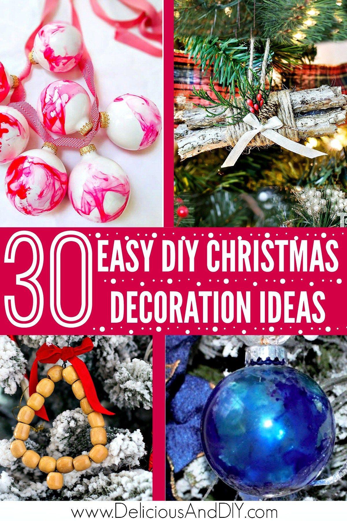 30 Gorgeous Diy Christmas Decoration Ideas Delicious And Diy Diy Christmas Decorations Easy Easy Christmas Diy Diy Christmas Tree Ornaments
