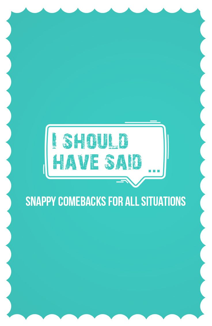 Check out our snappy comebacks for all situations. We have some amazing top ten comebacks lists.