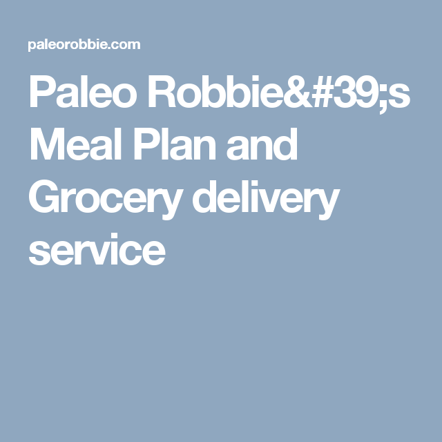 Paleo Robbie's Meal Plan and Grocery delivery service