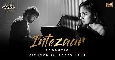 Intezaar Mp3 Song Download Punjabi Mithoon Ft Asees Kaur 2020 Filmysongs Mp3 Song Download Mp3 Song Songs