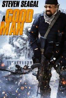 A Good Man 2014 Cine Tuga Steven Seagal Homens Bons E