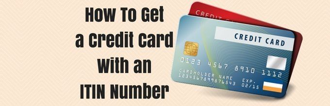 How To Get Credit Card With Itin Number How To Get Credit