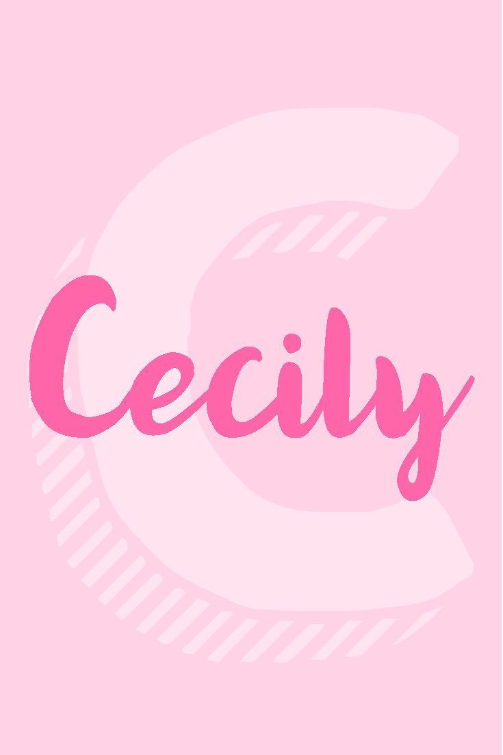 Cecily I Girl Names That Start with the Letter