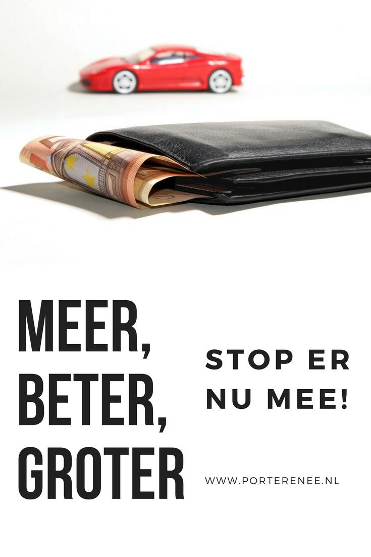 Meer, beter, groter. Stop er nu mee #sparen #aflossen #financien