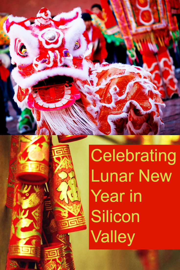 How to celebrate the Lunar New Year (Chinese New Year / Vietnamese Tet Festival) in San Jose & Silicon Valley, California