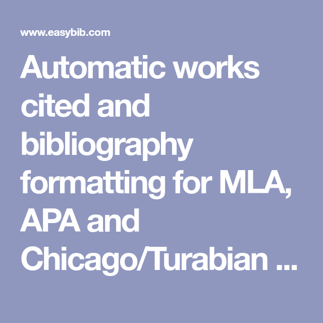 Automatic Works Cited And Bibliography Formatting For Mla Apa And Chicago Turabian Citation Styles Now Supports 7th Edi Language Arts Writing Works Cited Mla