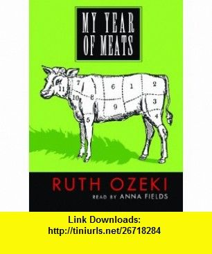 My Year of Meats (9780786124787) Ruth L Ozeki, Anna Fields , ISBN-10: 0786124784  , ISBN-13: 978-0786124787 ,  , tutorials , pdf , ebook , torrent , downloads , rapidshare , filesonic , hotfile , megaupload , fileserve