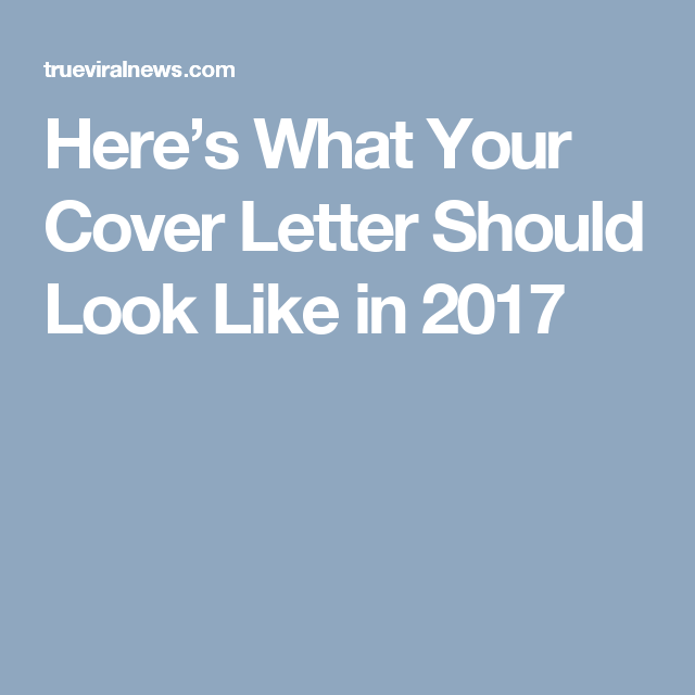 Whats Cover Letter Here's What Your Cover Letter Should Look Like In 2017  Cover