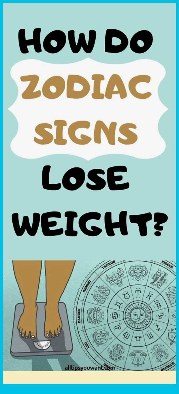 How Do Zodiac Signs Lose Weight? HOW DO ZODIAC SIG