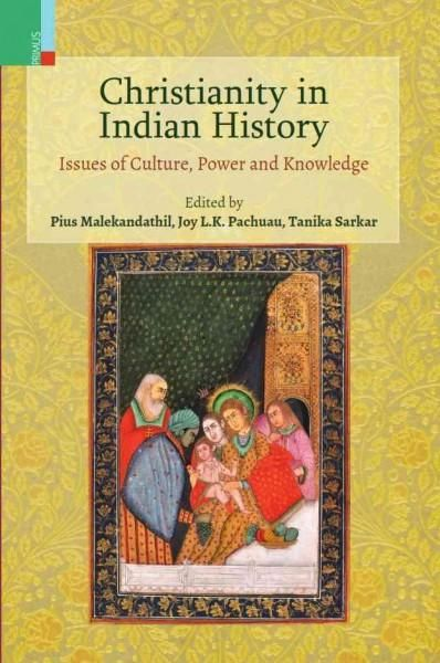 Christianity in Indian History: Issues of Culture, Power and Knowledge