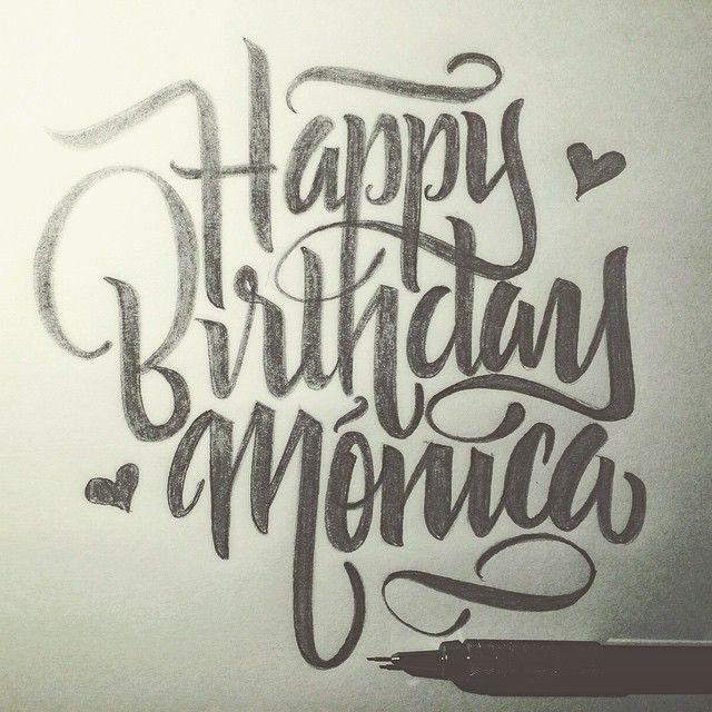 Happy Birthday Monica I Love You Birthday Calligraphy