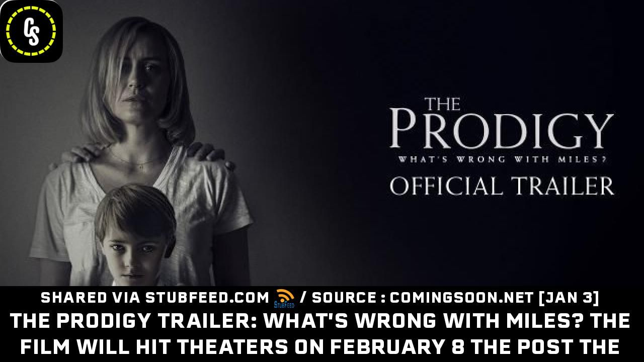 The Prodigy Trailer Whats Wrong With Mil New Publication In