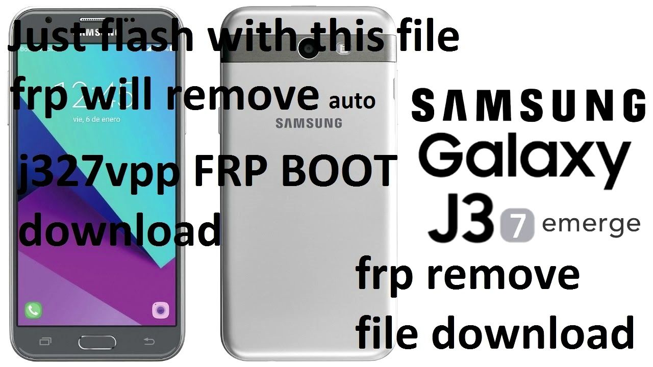 Samsung Galaxy J3 Emerge SM-J327P FRP REMOVE file (FRP BOOT