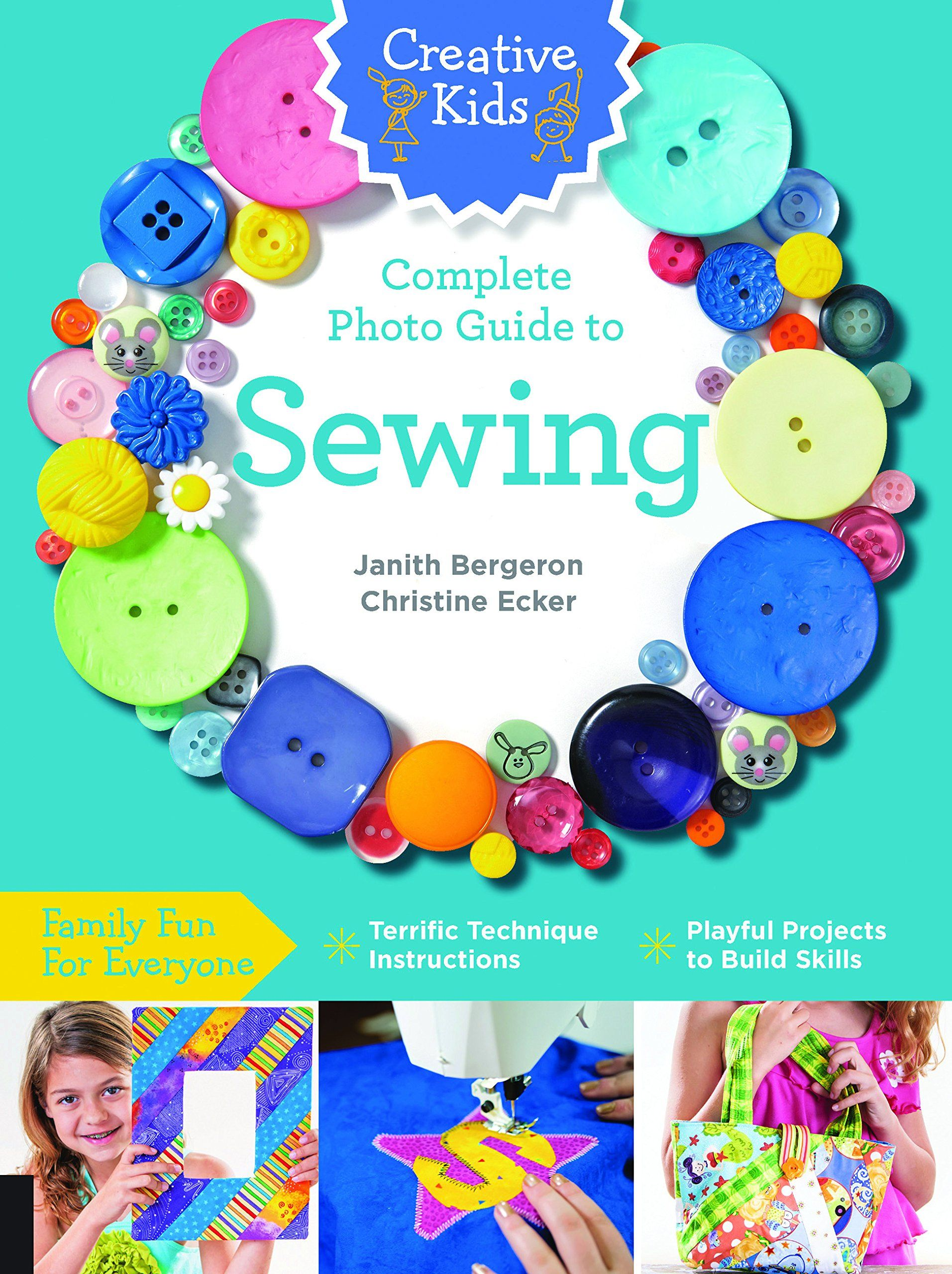Creative Kids Complete Photo Guide To Sewing Family Fun