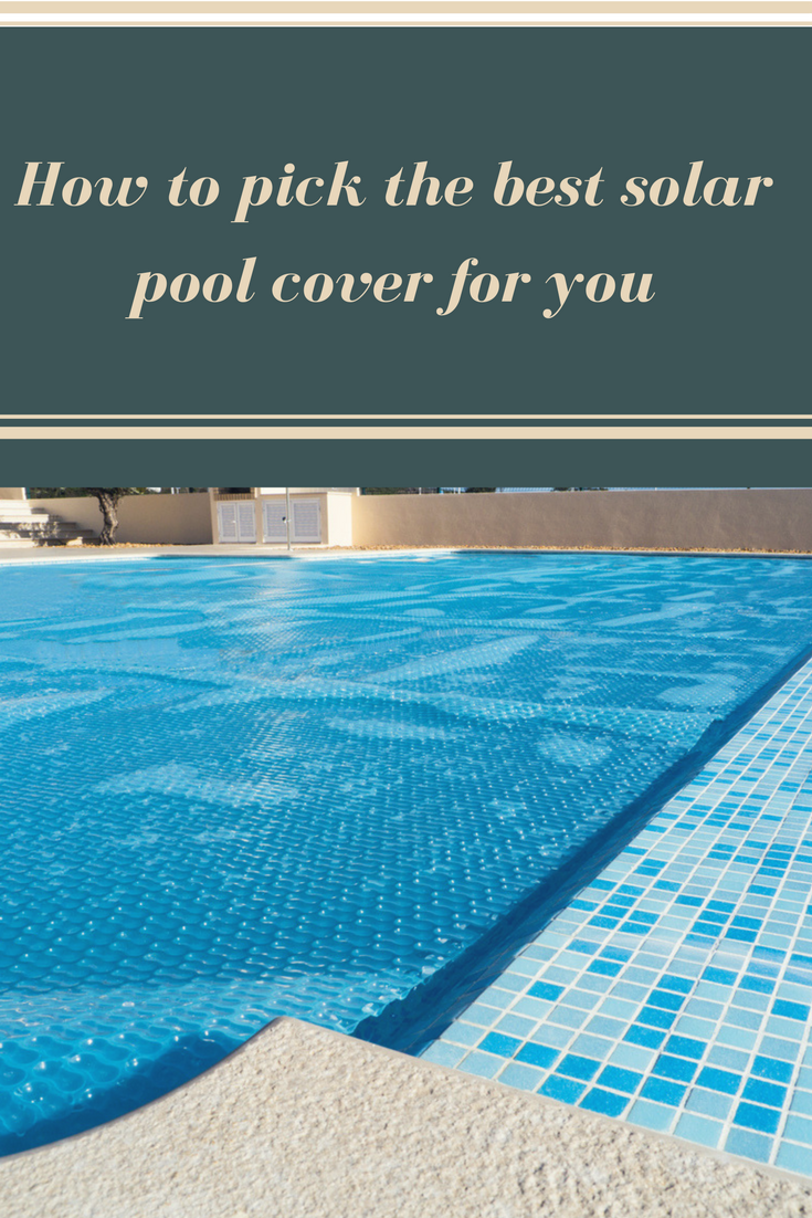 How To Pick The Best Solar Pool Cover For You | Swimming ...