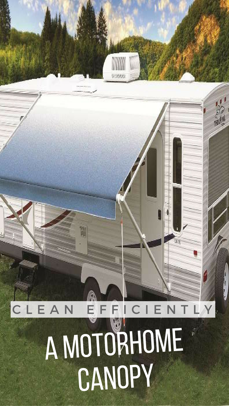 Clean Efficiently A Motorhome Canopy & Clean Efficiently A Motorhome Canopy | ° Clean ° | Pinterest ...