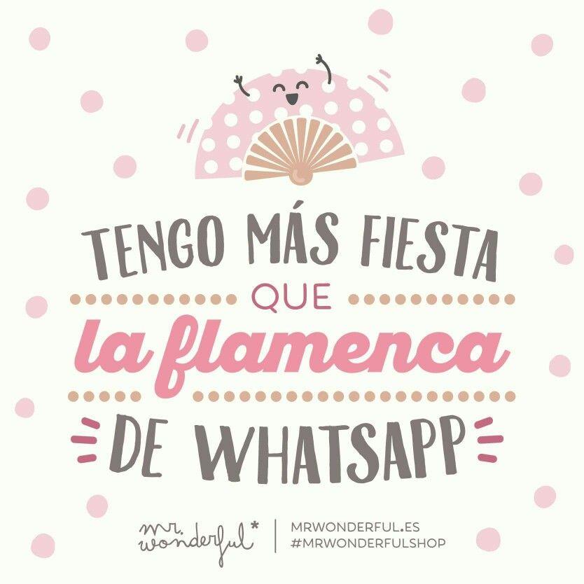 Tengo Más Fiesta Que La Flamenca Del Whatsapp Frases Flamencas Frases De Fiesta Frases Chulas