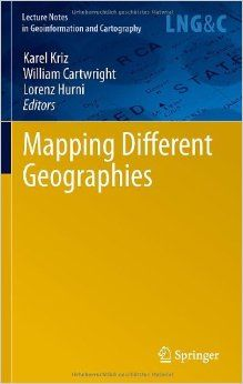 Mapping different geographies / Karel Kriz, William Cartwright, Lorenz Hurni, editors - Berlin : Springer, cop. 2010