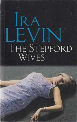 """The Stepford Wives"" av Ira Levin  'A Book by an Author from a Country you've Never Visited' - Have never been to the US"