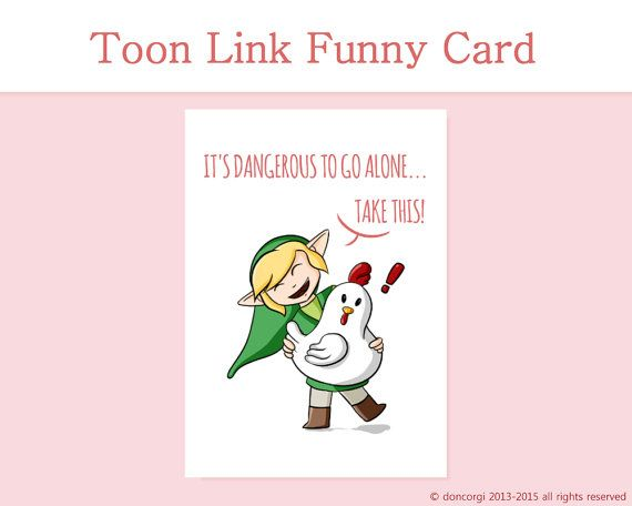 Legend Of Zelda Card Printable Card It S Dangerous To Etsy Funny Cards Printable Cards Zelda Funny