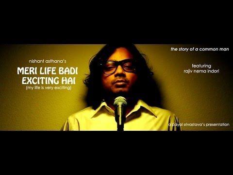 Meri Life Badi Exciting Hai - By Nishant Asthana ft. Rajiv Nema Indori [...