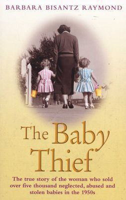 Photo of 978-1-78219-457-6 The Baby Thief – The True Story of the Woman Who Sold Over Fiv…