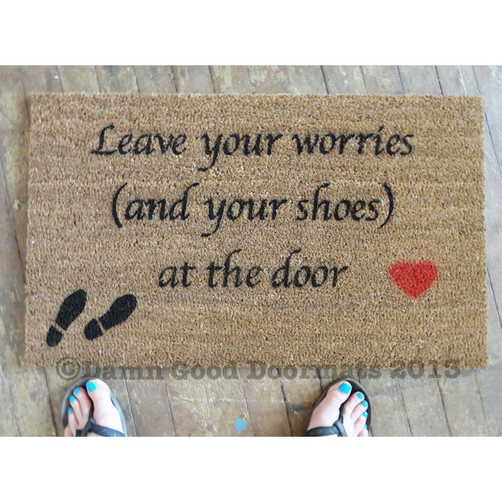 Script Mantra Leave Your Worries And Your Shoes At The