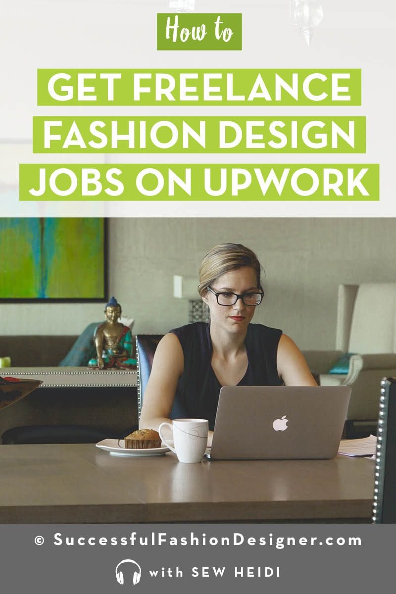 How To Get Freelance Fashion Design Jobs Using Upwork Fashion Design Jobs Fashion Design Design