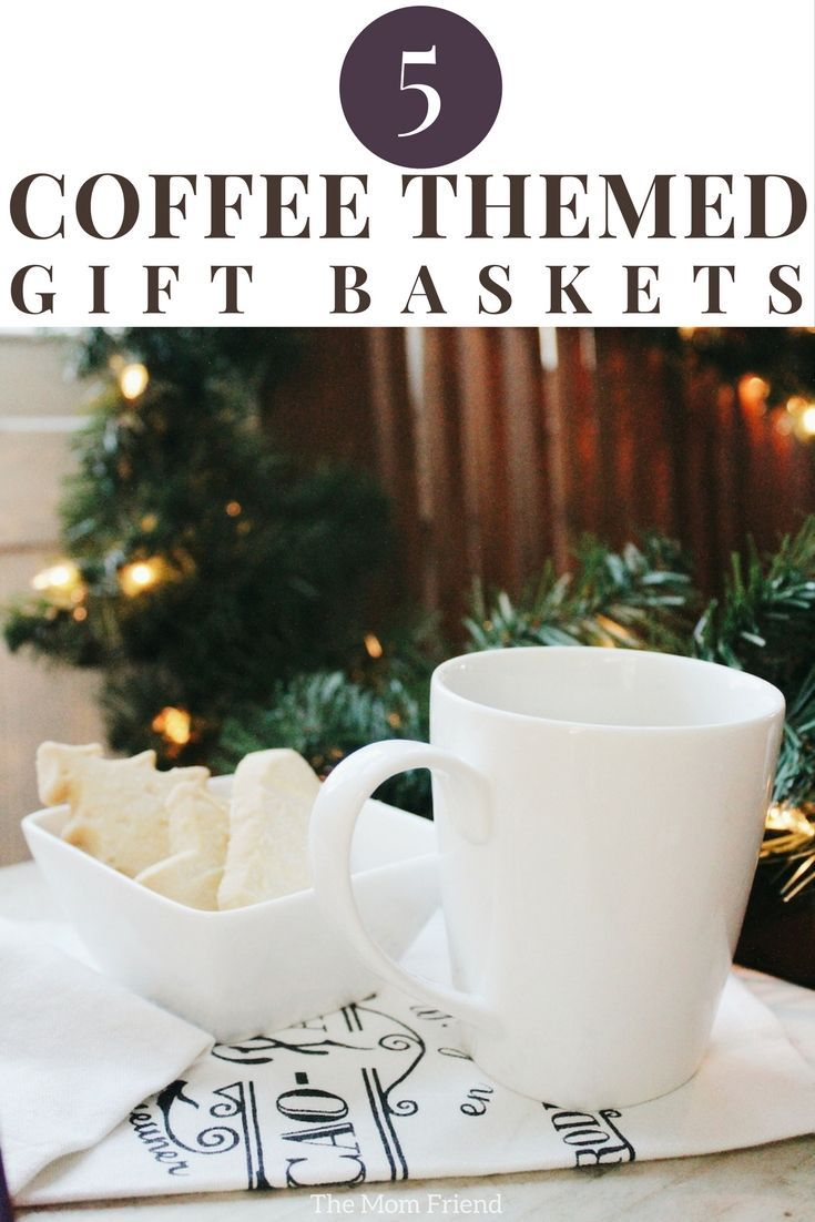 5 coffee themed gift baskets for holiday gifting themed