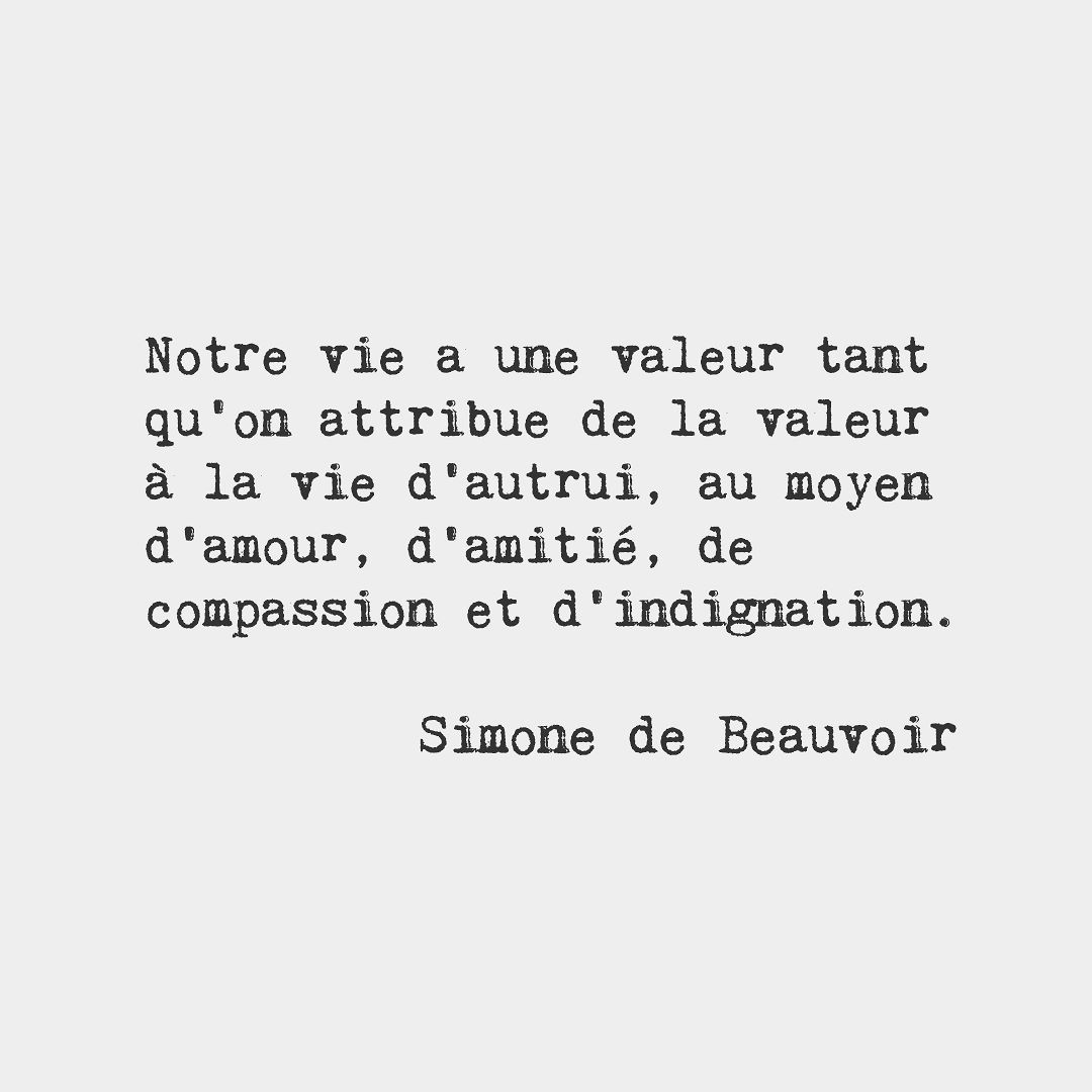 One S Life Has Value So Long As One Attributes Value To The Life Of Others By Means Of Love Friendship Indignation French Quotes Frendship Quotes French Words