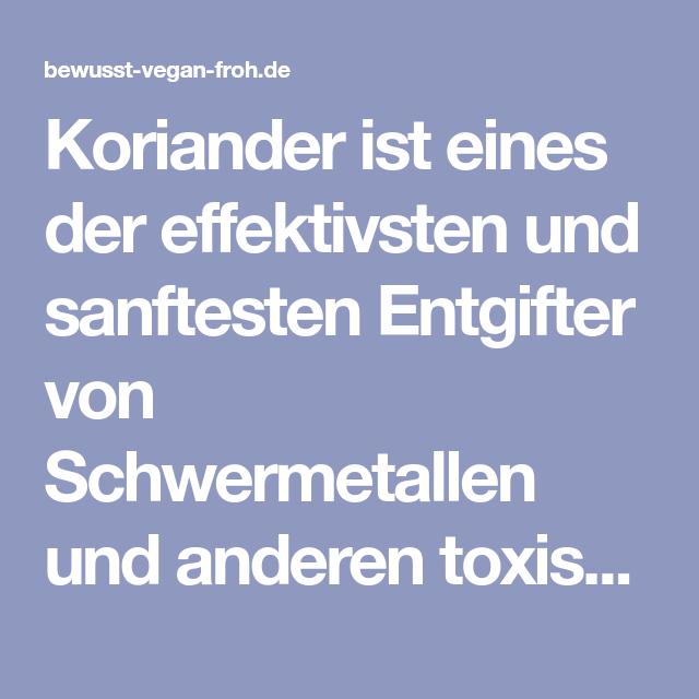 Koriander ist eines der effektivsten und sanftesten Entgifter von ...