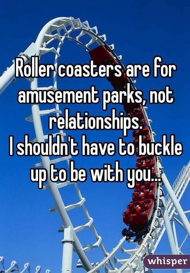 Roller Coaster Relationships Quotes Whisper App Whisper