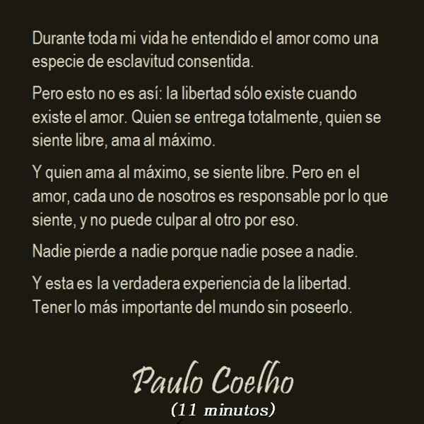Amor Y Libertad 11 Minutos Paulo Coelho Frases Pinterest